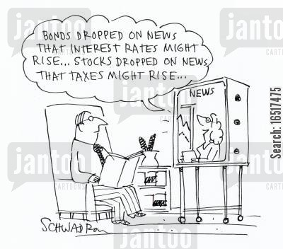 tax rate cartoon humor: 'Bonds dropped on news that interest rates might rise... stocks dropped on news that taxes might rise...'
