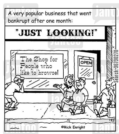 browsing cartoon humor: A very popular business that went bankrupt after one month: 'Just Looking: The Shop for People who Like to Browse'