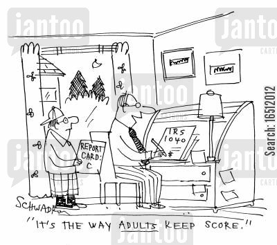 tax forms cartoon humor: 'It's the way adults keep score.'