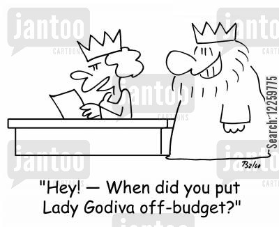 costings cartoon humor: 'Hey! -- When did you put Lady Godiva off-budget?'