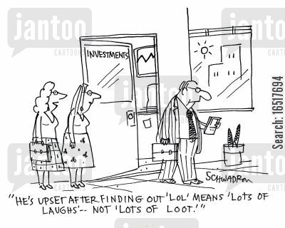 text speak cartoon humor: 'He's upset after finding out 'lol' means 'lots of laughs'... not 'lots of loot'.'