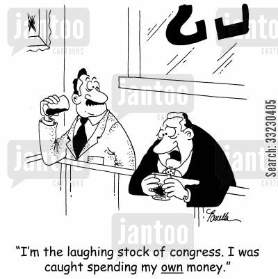 laughing stock cartoon humor: 'I'm the laughing stock of congress. I was caught spending my own money.'