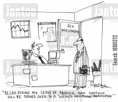 circumlocution cartoon humor: During my leave of absence, your portfolio will be turned over to a 'wealth maintenance organisation.'