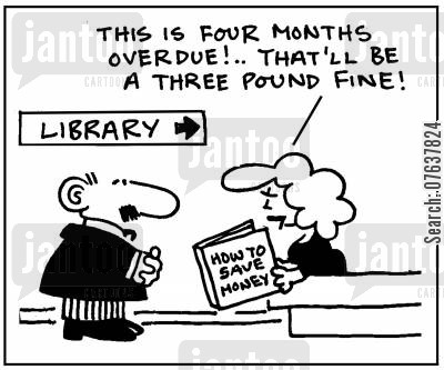 money saving cartoon humor: How to save money. 'This book is late. That's a three pound fine.'