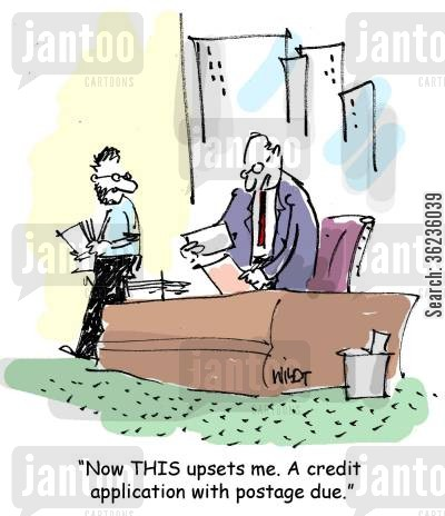 credit applications cartoon humor: 'Now THIS upsets me. A credit application with postage due.'
