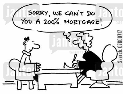 bank meeting cartoon humor: 'Sorry, we can't do you a 200 mortgage!'