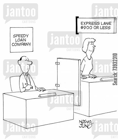 express line cartoon humor: Loan company has express lane for transactions of $900 or less.