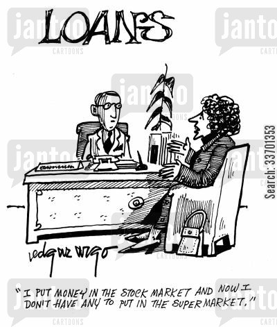 bad with money cartoon humor: 'I put money in the stock market and now I don't have any to put in the supermarket.'