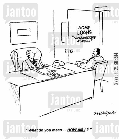 loaned cartoon humor: 'What do you mean... how am I?'