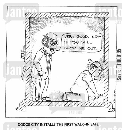 safes cartoon humor: Dodge City Installs the First Walk in Safe