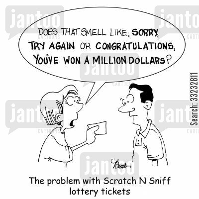 scratch n sniff cartoon humor: The problem with Scratch N Sniff lottery tickets.