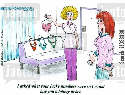 apparel cartoon humor: 'I asked what your lucky numbers were so I could buy you a lottery ticket.'