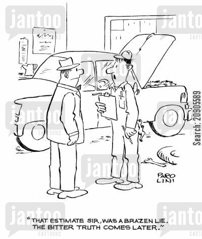 liers cartoon humor: 'That estimate Sir, was a brazen lie. The botter truth comes later.'