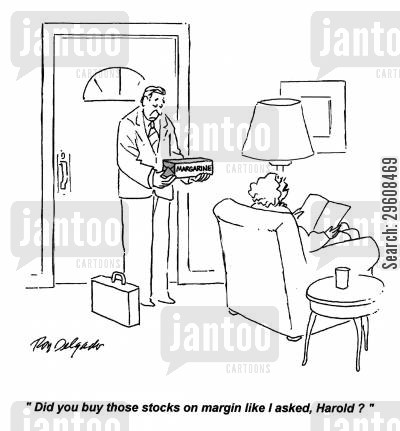stock broker cartoon humor: 'Did you buy those stocks on margin like I asked, Harold?'
