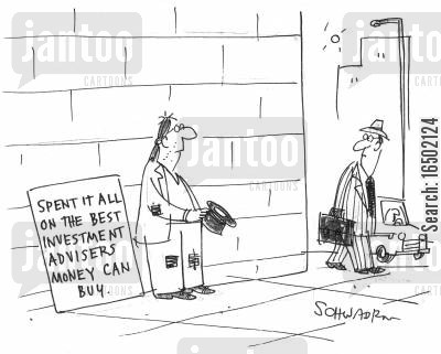 expense cartoon humor: Spent it on all the best investment advisors money can buy