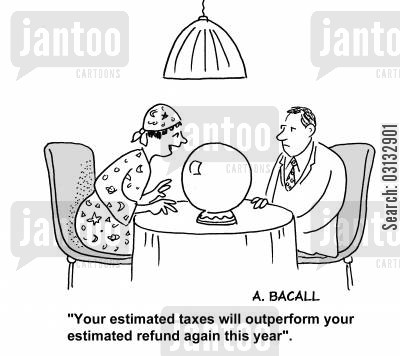 outperforms cartoon humor: 'You're estimated taxes will outperform your estimated refund again this year.'