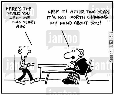 lent cartoon humor: 'Here's the fiver you lent me two years ago. Keep it. After two years it's not worth changing my mind about you.'