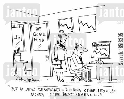 money makers cartoon humor: 'But always remember...risking other people's money is the best revenge.'