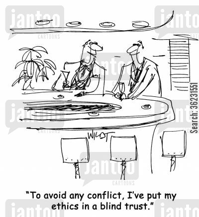 blind trust cartoon humor: 'To avoid any conflict, I've put my ethics in a blind trust.'
