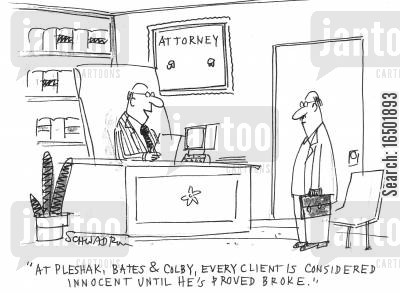 injustice cartoon humor: ...every client is considered innocent until he's broke.