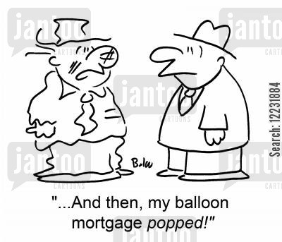 balloon mortgages cartoon humor: '...And then, my balloon mortgage popped!'