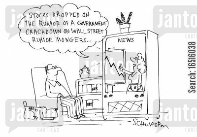 rumor monger cartoon humor: 'Stocks dropped on the rumor of a government crackdown on wall street rumor mongers . . . '