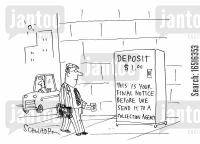 ripoff cartoon humor: 'Deposit $1.00 - This is your final notice before we send it to a collection agency.'