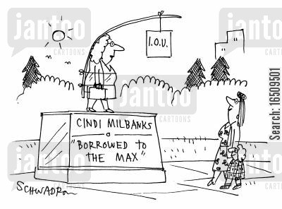 epitah cartoon humor: 'IOU' - Cindi Milbanks 'Borrowed to the max'.
