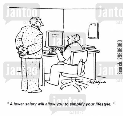lifestyle cartoon humor: 'A lower salary will allow you to simplify your lifestyle.'