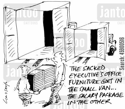 pay off cartoon humor: 'The Sacked Executive's Officer Furniture Goes in the Small Van...the Salary Package in the Other.'