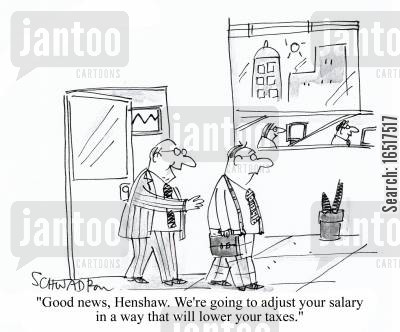 pay cut cartoon humor: 'Good news, Henshaw. We're going to adjust your salary in a way that will lower your taxes.'