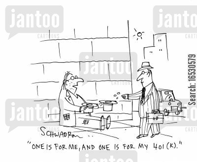pension fund cartoon humor: 'One is for me, and one is for my 401 (k).'