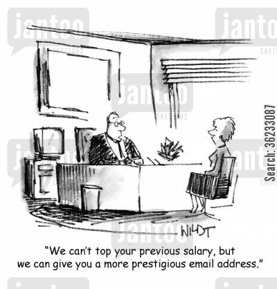 email address cartoon humor: We can't top your previous salary, but we can give you a more prestigious email address.