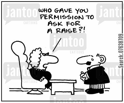 middle manager cartoon humor: 'Who gave you permission to ask for a raise?'