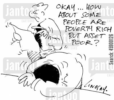 poverty lines cartoon humor: 'Okay...how about some people are poverty rich but asset poor?'