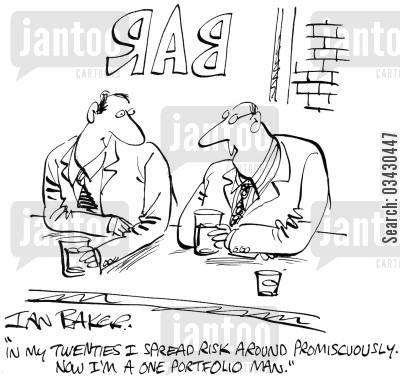 monogomy cartoon humor: 'In my twenties I spread risk around promiscuously. Now I'm a one portfolio man.'