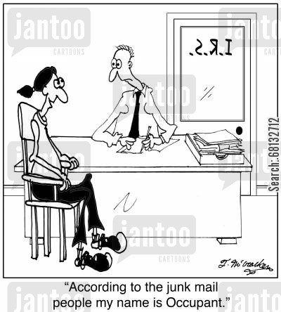 irs agent cartoon humor: 'According to the junk mail people my name is Occupant.'