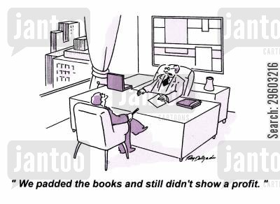 padded book cartoon humor: 'We padded the books and still didn't show a profit.'