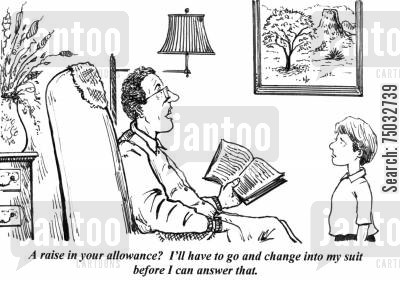 rise cartoon humor: 'A raise in your allowance? I'll have to go and change into my suit before I can answer that.'