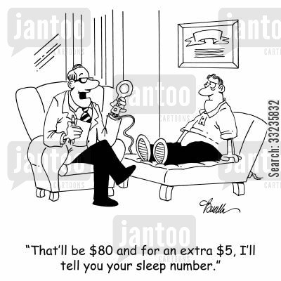 sleep numbers cartoon humor: 'That'll be $80 and for an extra $5, I'll tell you your sleep number.'