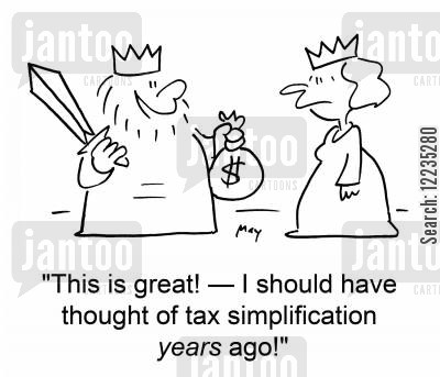 tax simplification cartoon humor: 'This is great! -- I should have thought of tax simplification years ago!'