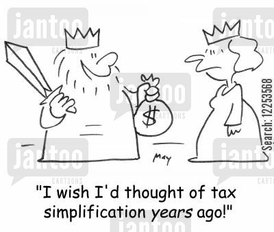 tax simplification cartoon humor: 'I wish I'd thought of tax simplification YEARS ago!'