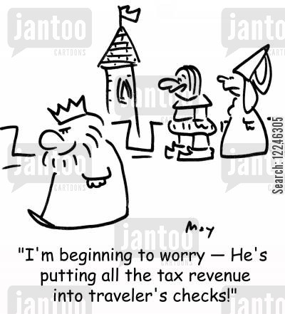 tax revenue cartoon humor: 'I'm beginning to worry -- He's putting all the tax revenue into traveler's checks!'