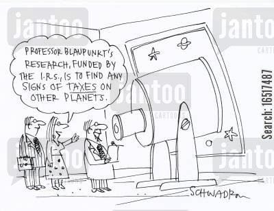 tax audit cartoon humor: 'Professor Blaupunkt's research, funded by the I.R.S., is to find any signs of taxes on other planets.'
