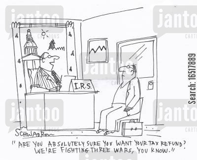 consciences cartoon humor: 'Are you absolutely sure you want your tax refund? We're fighting three wars, you know.'