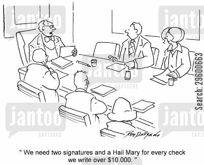 cheques cartoon humor: 'We need two signatures and a Hail Mary for every check we write over $10,000.'
