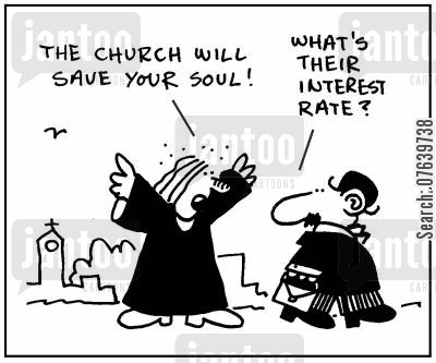 materialism cartoon humor: 'The church will save your soul.' - 'What's their interest rate?'