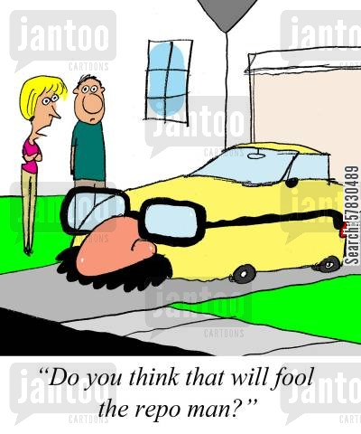 debtors cartoon humor: 'Do you think that will fool the repo man?'