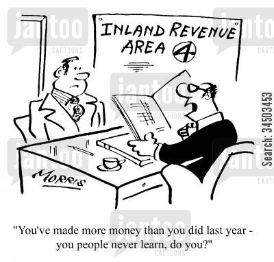 resentful cartoon humor: You've made more money than you did last year - you people never learn, do you?