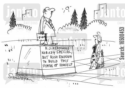 pompousness cartoon humor: 'Nobody special, but rich enough to build this statue of himself.